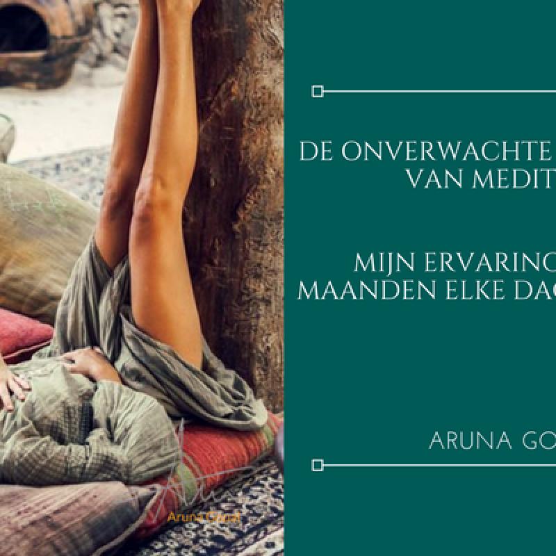 Aruna Gopal - De onverwachte bij-effecten van mediteren