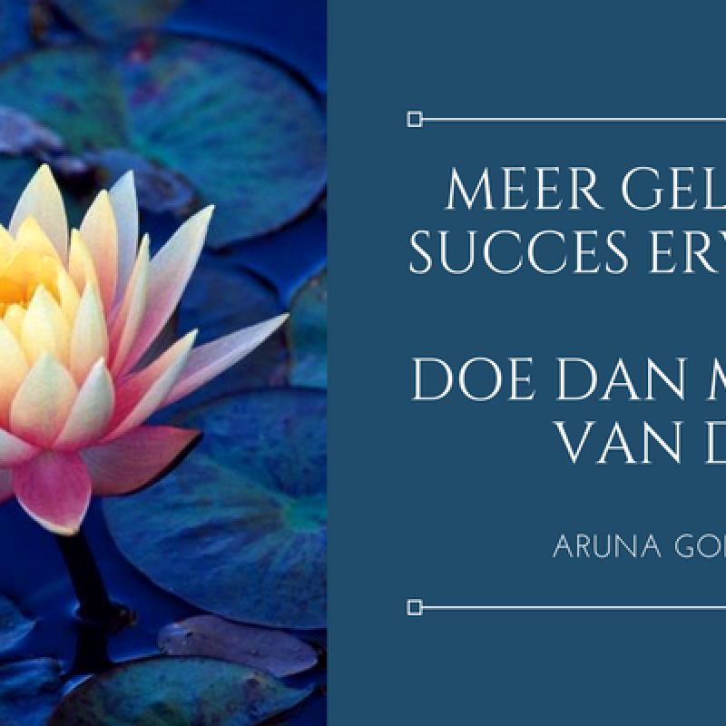 Aruna Gopal - Meer geluk en succes ervaren? Doe dan minder van dit